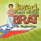 Jared Fort Hood Brat 9781456827373 by Yvette Flah Book