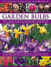 The Complete Practical Handbook of Garden Bulbs: How to Create a Spectacular Flowering Garden Throughout the Year with Bulbs, Corms, Tubers and Rhizomes by Kathy Brown (Paperback, 2008)