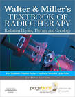 Walter & Miller's Textbook of Radiotherapy: Radiation Physics, Therapy and Oncology by R. Paul Symonds, Dr. John A. Mills, Catherine Meredith, Charles Deehan (Hardback, 2012)
