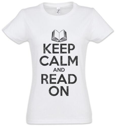 Keep Calm And Read On Damen T-Shirt Book Books Fun Buch Bücher Liebe Lehrer
