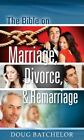 The Bible on Marriage Divorce and Remarriage by Doug Batchelor 9781580193788