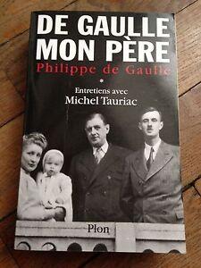DE-GAULLE-MON-PERE-de-philippe-de-gaulle-entretiens-avec-michel-tauriac-plon