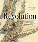 Revolution: Mapping the Road to American Independence, 1755-1783 by Richard H. Brown, Paul E. Cohen (Hardback, 2015)