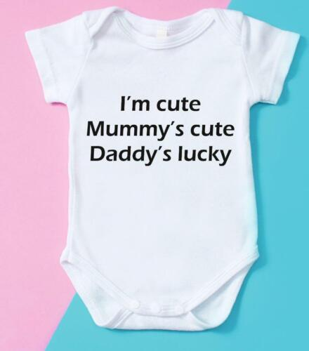 Birthday Gift Baby Shower Gift I/'m Cute Mummy/'s Cute Daddy Is Lucky Babygrow