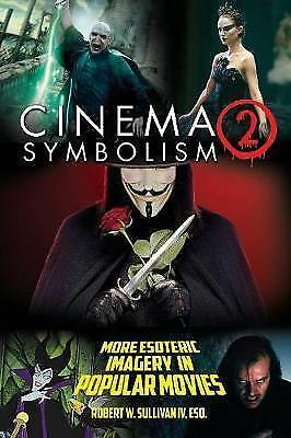 Cinema Symbolism 2 : More Esoteric Imagery in Popular Movies, Paperback by Su...