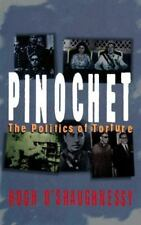 Pinochet: The Politics of Torture (Fast Track) by O'Shaughnessy, William