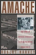 Amache: The Story of Japanese Internment in Colorado during World War II, Harvey