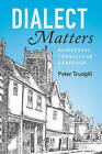 Dialect Matters: Respecting Vernacular Language by Peter Trudgill (Hardback, 2016)