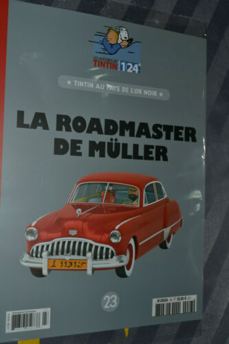 VOITURE MINIATURE 1//24 EME TINTIN N°23  la ROADMASTER DE MULLER LIVRE