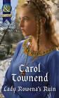 Lady Rowena's Ruin (Knights of Champagne, Book 4) by Carol Townend (Paperback, 2015)
