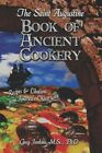 The Saint Augustine Book of Ancient Cookery 9781424157198 by Greg Jenkins