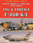 North American Sabre Dog, Part Three: Ang & Foreign F-86D/K/L by Duncan Curtis (Paperback / softback, 2003)
