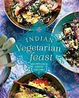 Indian Vegetarian Feast: Fresh, Simple, Healthy Dishes for Today's Family by Anjum Anand (Hardback, 2013)