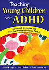 Teaching Young Children With ADHD: Successful Strategies and Practical Interventions for PreK-3 by SAGE Publications Inc (Paperback, 2007)