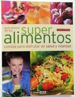 Guia Basica De Los Superalimentos/basic Guide Of The Healthy Foods By Ortemberg