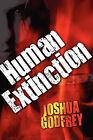 Human Extinction by Joshua Godfrey (Paperback / softback, 2010)