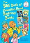 Beginner Books(R): The Big Book of Berenstain Bears Beginner Books by Jan Berenstain and Stan Berenstain (2011, Hardcover)