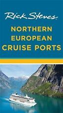Rick Steves: Rick Steves Northern European Cruise Ports by Cameron Hewitt and Rick Steves (2015, Paperback)