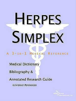 Herpes Simplex - A Medical Dictionary, Bibliography, and Annotated Research Gui