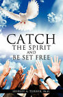Catch the Spirit and Be Set Free by Ph D Shirley a Turner (Paperback / softback, 2011)