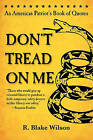 Don't Tread on Me: An American Patriot's Book of Quotes by R Blake Wilson (Paperback / softback, 2011)