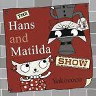 The Hans and Matilda Show by Yokococo (Hardback, 2014)