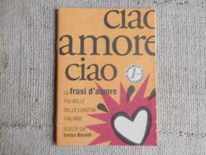 Dettagli Su Ciao Amore Ciao Le Frasi Più Belle Delle Canzoni Italiane Stampa Alternativa