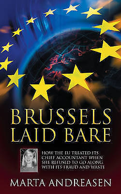 """1 of 1 - """"Brussels Laid Bare"""" by Marta Andreasen MEP (Paperback)"""