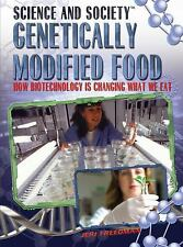Genetically Modified Food: How Biotechnology Is Changing What We Eat (-ExLibrary