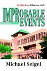 Improbable Events Murder at Ellenton Hall by Seigel Michael 0595669778