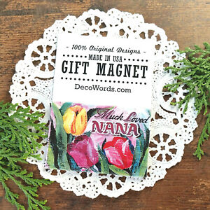 Much-Loved-Nana-Cute-Gift-Magnet-for-Family-Decowords-Made-in-USA-New-Pkgd