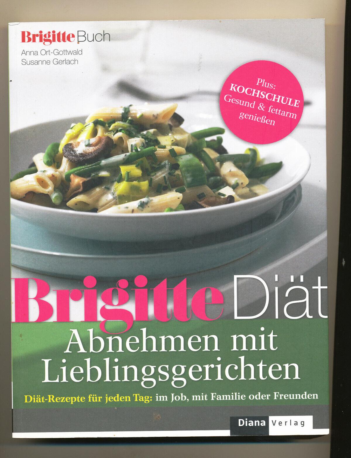 Brigitte Diät Abnehmen mit Lieblingsgerichten Anna Ort-Gottwald Susanne Gerlach - Anna Ort-Gottwald  Susanne Gerlach