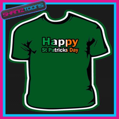 IRELAND HAPPY ST PATRICKS DAY FLAG EMBLEM TSHIRT CHILDS LADIES ADULTS SIZES