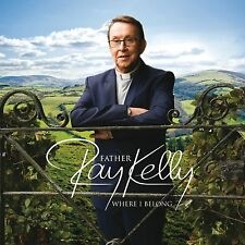 FATHER RAY KELLY - WHERE I BELONG (CD) Sealed