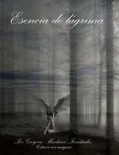 Esencia de Lágrima: Esencia de Lagrima (Versión con Imagenes) by Gregorio...