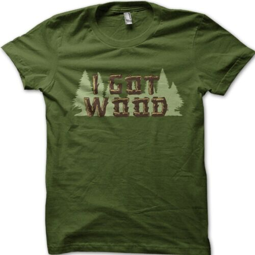 I Got Wood Mens gift for him Shaun of the dead zombie funny t-shirt 9095