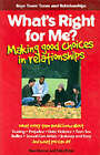 What's Right for Me?: Making Good Choices in Relationships by Ron W. Herron, Val J. Peter (Paperback, 1999)