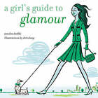 A Girl's Guide to Glamour by Sandra Deeble (Hardback, 2005)