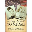 They Wore No Medals 9781434316202 by Marvel B. Deliman Book