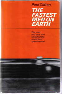 Fastest-Men-on-Earth-Land-Speed-Records-Eyston-Cobb-Campbell-Breedlove-Thompson