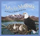 M Is for Majestic a National Parks Alphabet 9781585361380 by David Domeniconi
