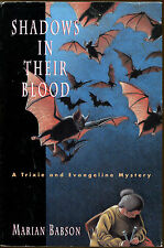 Trixie Dolan and Evangeline Sinclair Mystery: Shadows in Their Blood Bk. 3 by Marian Babson (1993, Hardcover)