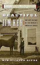 Beautiful Jim Key: The Lost History of the World's Smartest Horse Rivas, Mim E.