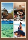 Becky Finds Her Way 9781481704311 by Russ Tow Hardcover