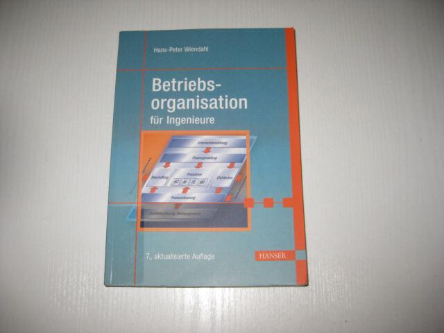Betriebsorganisation für Ingenieure von Hans-Peter Wiendahl , 7. Aufl.  (2009)