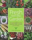 Fresh from the Garden: An Organic Guide to Growing Vegetables, Berries, and Herbs in Cold Climates by John Whitman (Hardback, 2017)