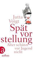 Spätvorstellung von Jutta Voigt (2012, Gebunden)