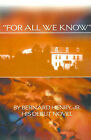 For All We Know by Bernard Henry (Paperback / softback, 2001)