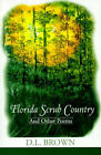 Florida Scrub Country: And Other Poems by Don L Brown (Paperback / softback, 2000)