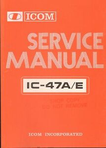 ICOM IC-47A/E Original User Service Maintenance Manual 430 MHz FM Transceiver